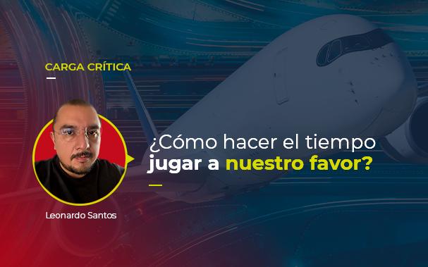 Sobre la foto de un avión, está escrito carga crítica, cómo hacer el tiempo jugar a nuestro favor? Y la foto de Leonardo Santos, autor del artículo.
